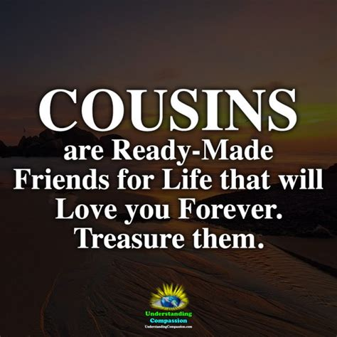 Cousins are Ready-Made Friends for Life that will Love you