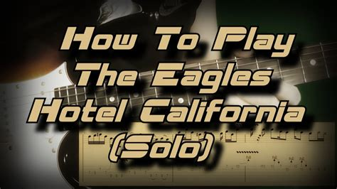 How to Play solo Hotel California by The Eagles Как играть